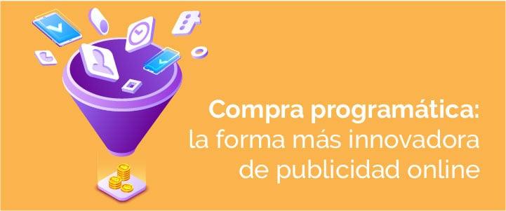 Compra programática, un tipo de publicidad online
